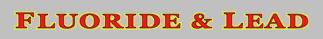 Fluoride-Lead-s