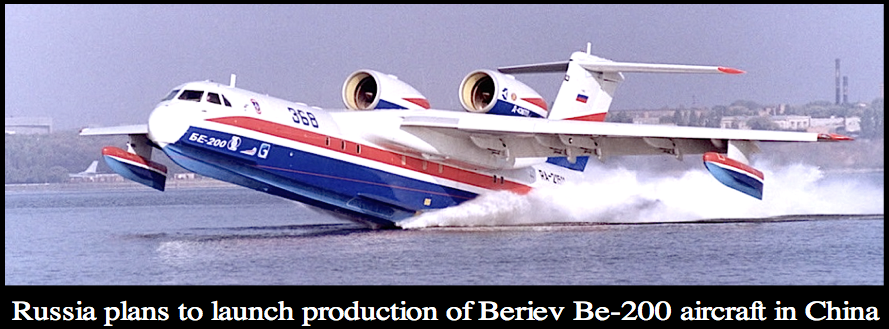 russia-plans-to-launch-production-of-beriev-be-200-aircraft-in-china